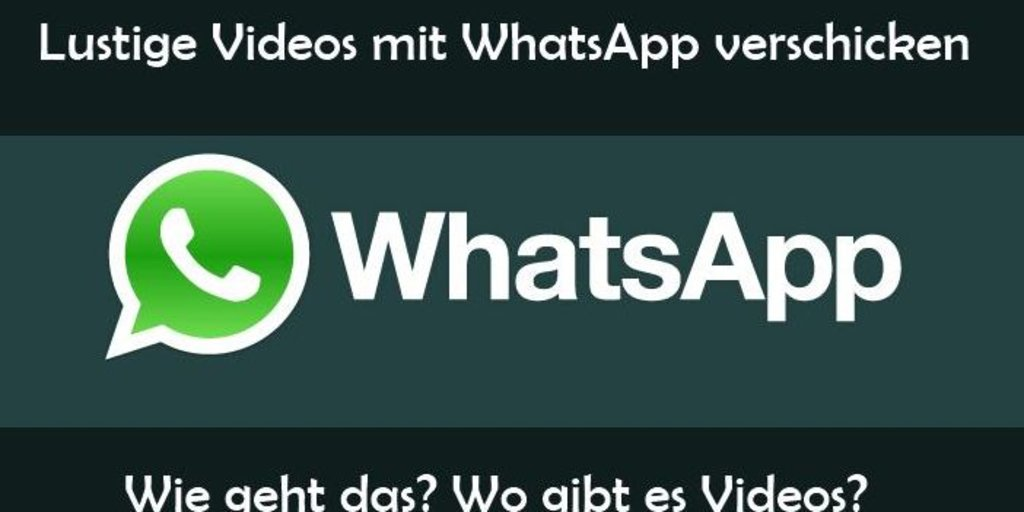 Lustige Videos Für Whatsapp Kostenlos Zum Verschicken