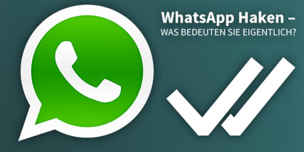 Was bedeutet es, wenn bei WhatsApp nur ein grauer Haken ist?